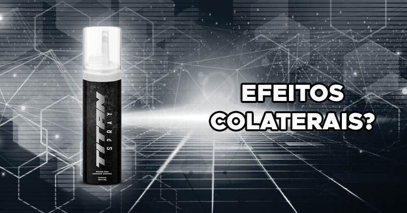 efeitos colaterais do titan spray